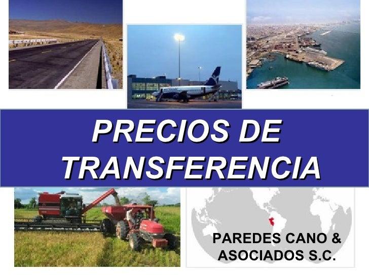 PRECIOS DE  TRANSFERENCIA PAREDES CANO & ASOCIADOS S.C.
