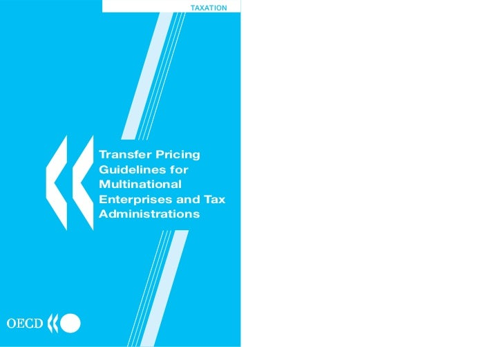 TAXATION«Transfer PricingGuidelines forMultinationalEnterprises and TaxAdministrations