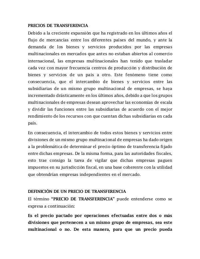 PRECIOS DE TRANSFERENCIA Debido a la creciente expansión que ha registrado en los últimos años el flujo de mercancías entr...