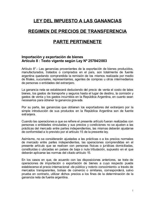 LEY DEL IMPUESTO A LAS GANANCIAS REGIMEN DE PRECIOS DE TRANSFERENCIA PARTE PERTINENETE Importación y exportación de bienes...