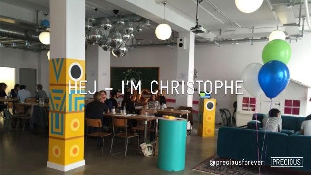 HEJ – I'M CHRISTOPHE @preciousforever