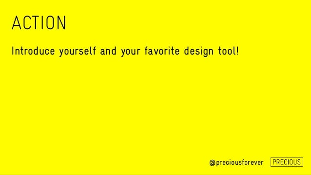 ACTION @preciousforever Introduce yourself and your favorite design tool!
