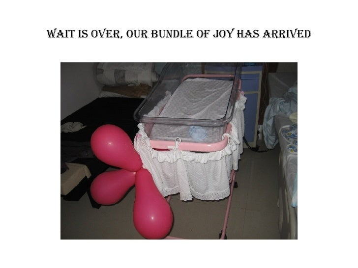 Wait is over, our bundle of joy has arrived