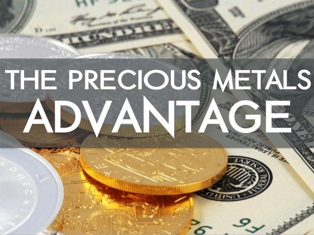 The Precious Metals Advantage