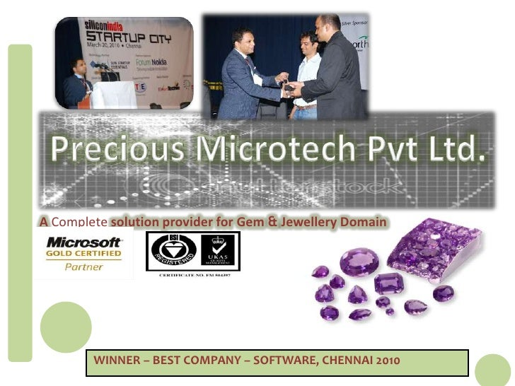 Precious Microtech Pvt Ltd.<br />A Completesolution provider for Gem & Jewellery Domain<br /> Winner – Best company – soft...