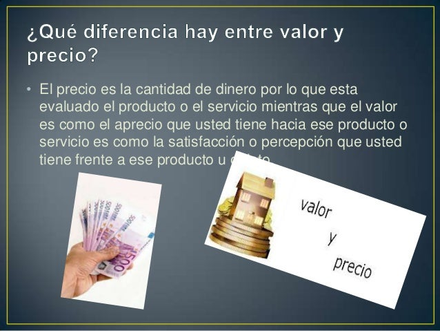 • El precio es la cantidad de dinero por lo que esta evaluado el producto o el servicio mientras que el valor es como el a...