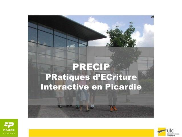 PRECIP  PRatiques d'ECriture  Interactive en Picardie