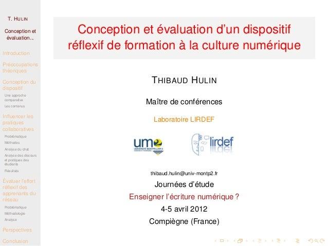 T. HULIN  Conception et  évaluation...  Introduction  Préoccupations  théoriques  Conception du  dispositif  Une approche ...
