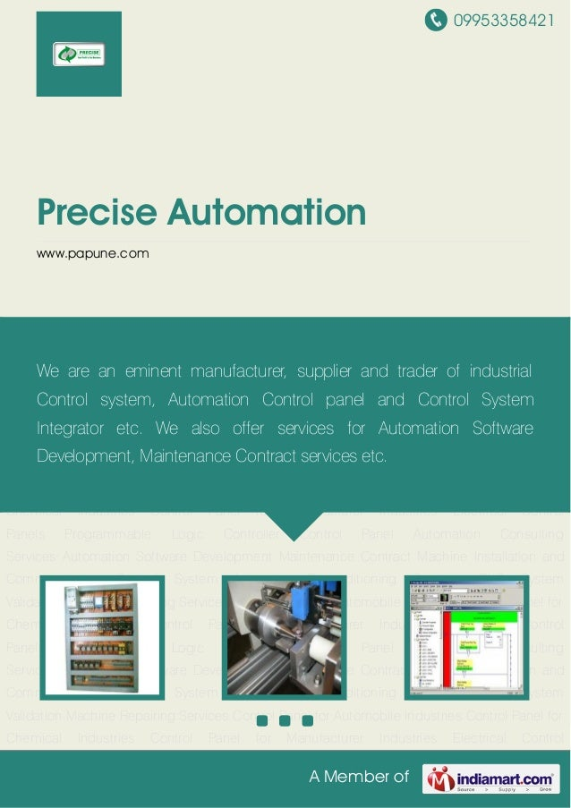 09953358421 A Member of Precise Automation www.papune.com Control Panel Automation Consulting Services Automation Software...