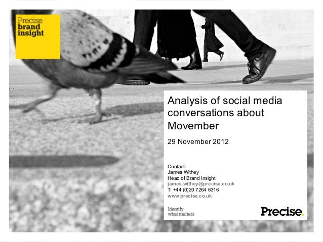 Analysis of social mediaconversations aboutMovember29 November 2012Contact:James WitheyHead of Brand Insightjames.withey@p...