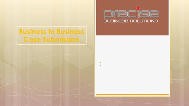 : Business to Business Case Submission