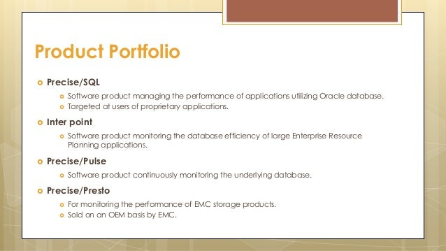  Precise/SQL  Software product managing the performance of applications utilizing Oracle database.  Targeted at users o...