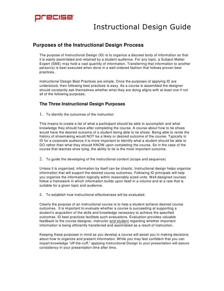 Purposes of the Instructional Design Process<br />The purpose of Instructional Design (ID) is to organize a discreet body ...