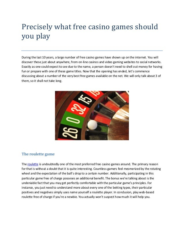 Precisely what free casino games should you play During the last 10 years, a large number of free casino games have shown ...