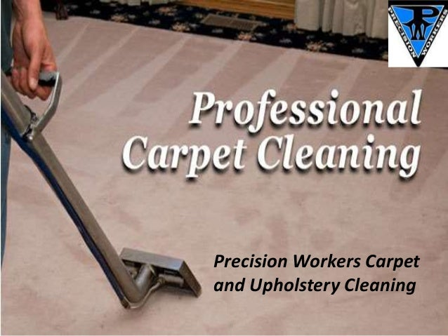 Precision Workers Carpet and Upholstery Cleaning