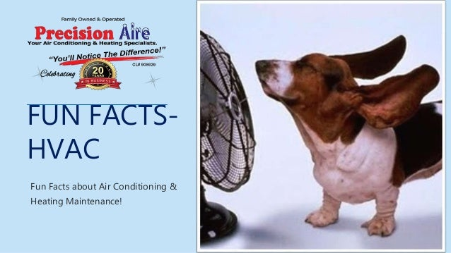 FUN FACTS- HVAC Fun Facts about Air Conditioning & Heating Maintenance!