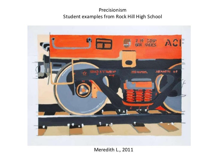 PrecisionismStudent examples from Rock Hill High School             Meredith L., 2011