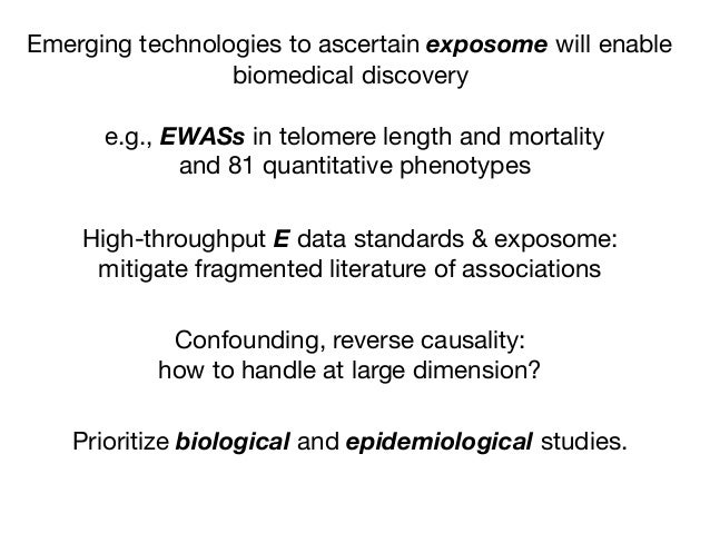 Emerging technologies to ascertain exposome will enable biomedical discovery High-throughput E data standards & exposome: ...
