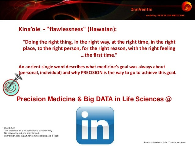 Precision Medicine & Big DATA in Life Sciences @ InnVentis enabling PRECISION MEDICINE Precision Medicine © Dr. Thomas Wil...