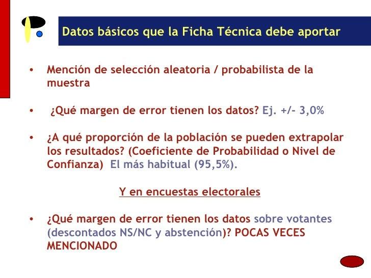 Datos básicos que la Ficha Técnica debe aportar <ul><li>Mención de selección aleatoria / probabilista de la muestra </li><...