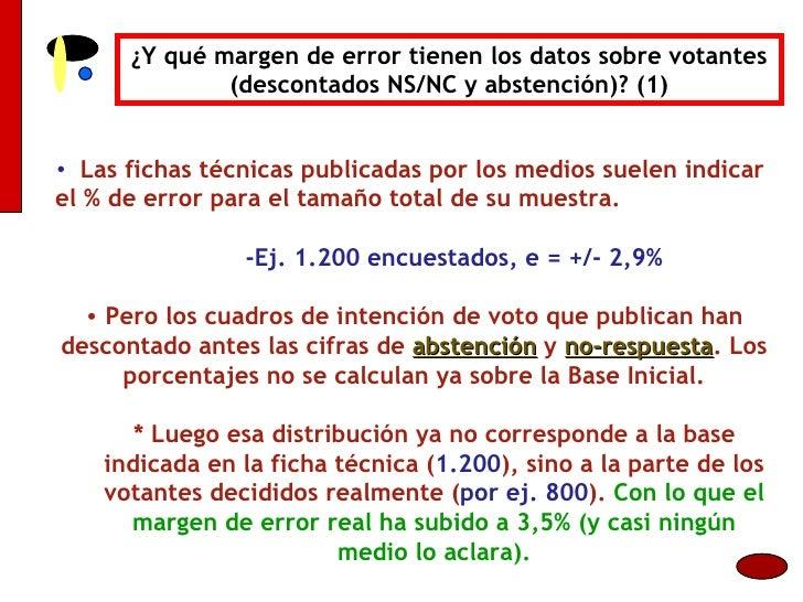 ¿Y qué margen de error tienen los datos sobre votantes (descontados NS/NC y abstención)? (1) <ul><li>Las fichas técnicas p...