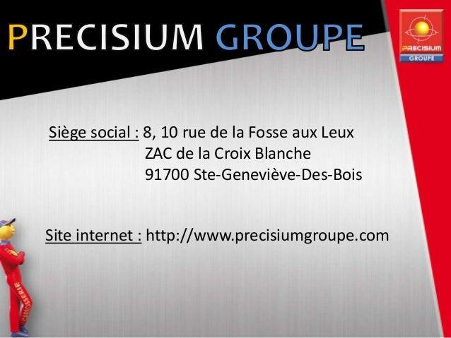 Siège social : 8, 10 rue de la Fosse aux Leux ZAC de la Croix Blanche 91700 Ste-Geneviève-Des-Bois Site internet : http://...