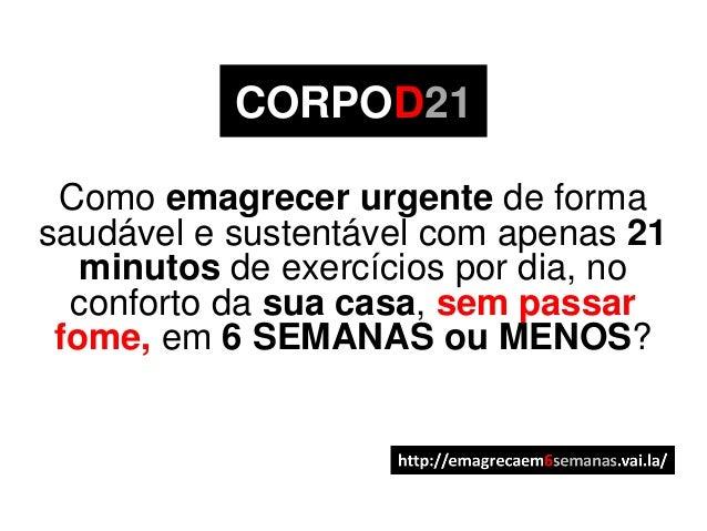 CORPOD21  Como emagrecer urgente de forma  saudável e sustentável com apenas 21  minutos de exercícios por dia, no  confor...