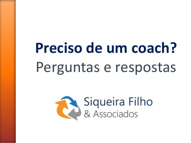 Preciso de um coach? Perguntas e respostas