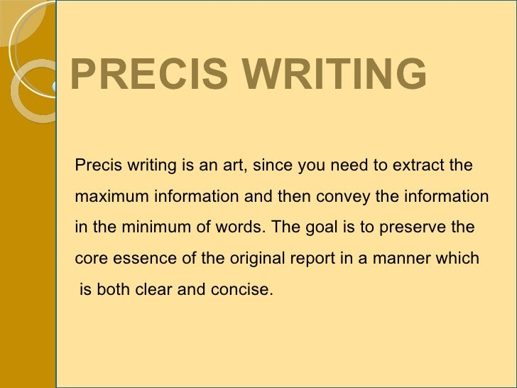 precis writing tips 15-exercises-precis writing so far you have been reading solved examples intended to help you understand precis writing but it is practice alone which would enable you to grasp the technique in proper way.