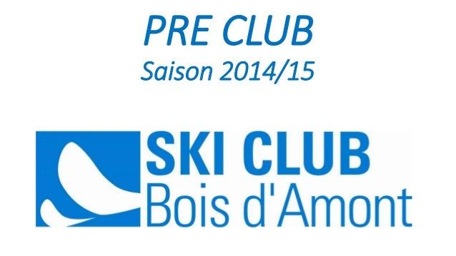 PRE CLUB Saison 2014/15