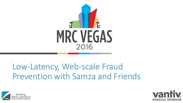 Low-Latency, Web-scale Fraud Prevention with Samza and Friends