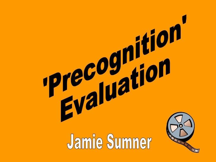 'Precognition' Evaluation Jamie Sumner