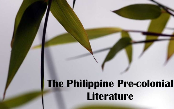 The Philippine Pre-colonial Literature<br />