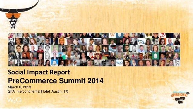 1 Type of Document- Date Contents are proprietary and confidential. Social Impact Report PreCommerce Summit 2014 March 6, ...