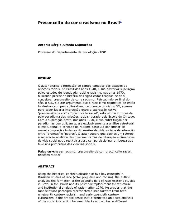 Preconceito de cor e racismo no Brasil1Antonio Sérgio Alfredo GuimarãesProfessor do Departamento de Sociologia - USPRESUMO...
