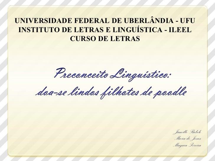 Jamille Rabelo Maria de Jesus Mayara Pereira UNIVERSIDADE FEDERAL DE UBERLÂNDIA - UFU INSTITUTO DE LETRAS E LINGUÍSTICA - ...