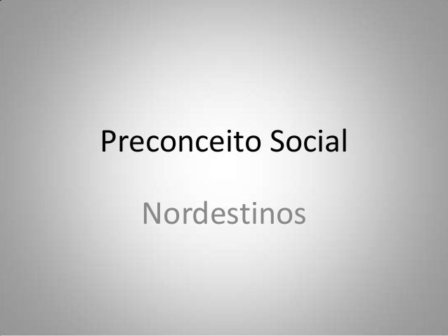 Preconceito SocialNordestinos