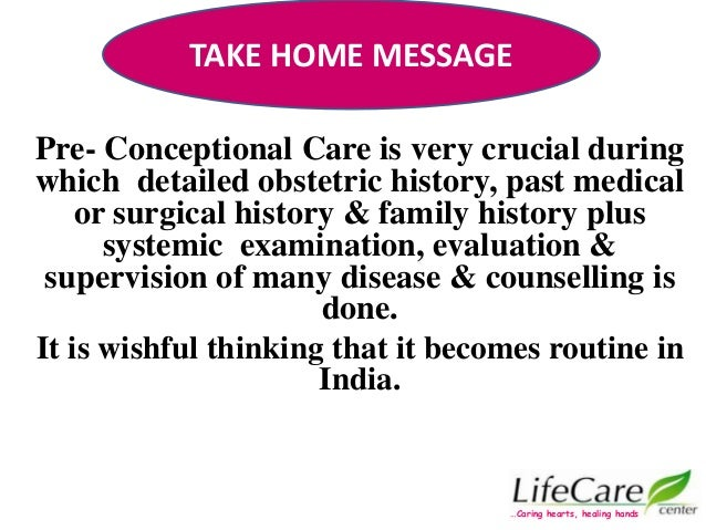 Pre- Conceptional Care is very crucial during which detailed obstetric history, past medical or surgical history & family ...