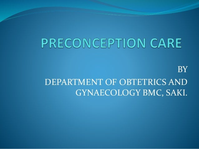 BY DEPARTMENT OF OBTETRICS AND GYNAECOLOGY BMC, SAKI.