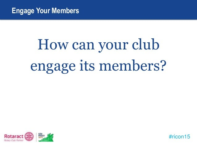 re energize your rotaract club rotaract15