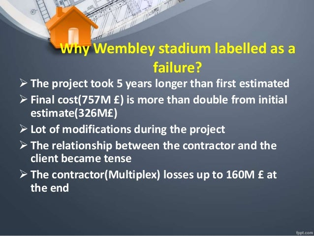 project failure wembley stadium The fa admit the whole project is doomed to failure unless the government bail it out wembley stadium officials reveal that 9,000 seats have already been sold.