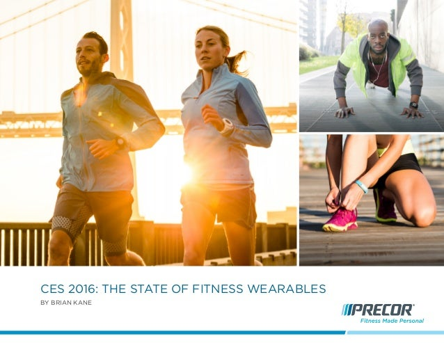 By Brian Kane CES 2016: The State of Fitness Wearables