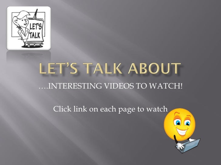….INTERESTING VIDEOS TO WATCH!     Click link on each page to watch