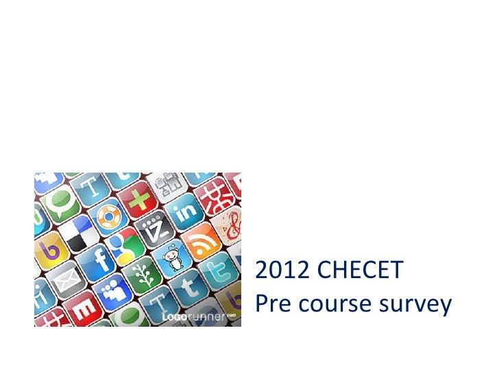 2012 CHECETPre course survey