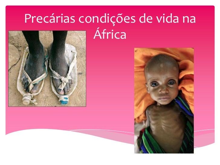 Precárias condições de vida na            África