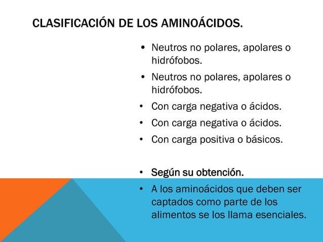 CLASIFICACIÓN DE LOS AMINOÁCIDOS. • Neutros no polares, apolares o hidrófobos. • Neutros no polares, apolares o hidrófobos...