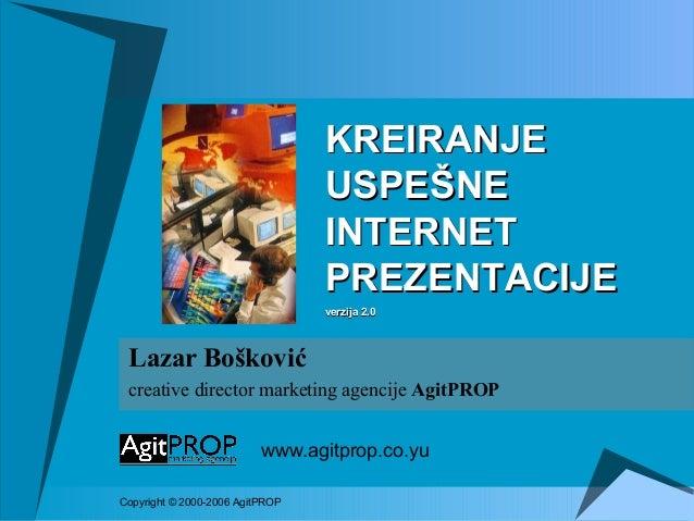 Lazar Bošković creative director marketing agencije AgitPROP www.agitprop.co.yu Copyright © 2000-2006 AgitPROP KREIRANJEKR...