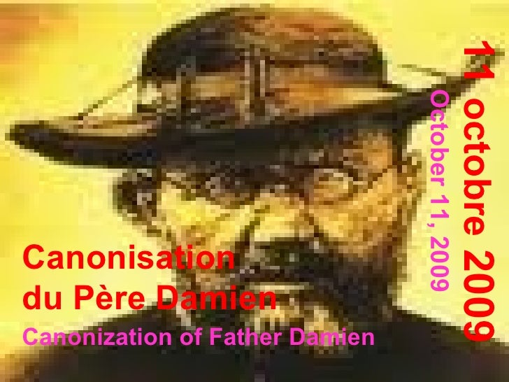 Canonisation  du Père Damien Canonization of Father Damien   11  octobre  2009 October 11, 2009