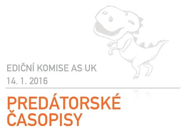 PREDÁTORSKÉ ČASOPISY EDIČNÍ KOMISE AS UK 14. 1. 2016
