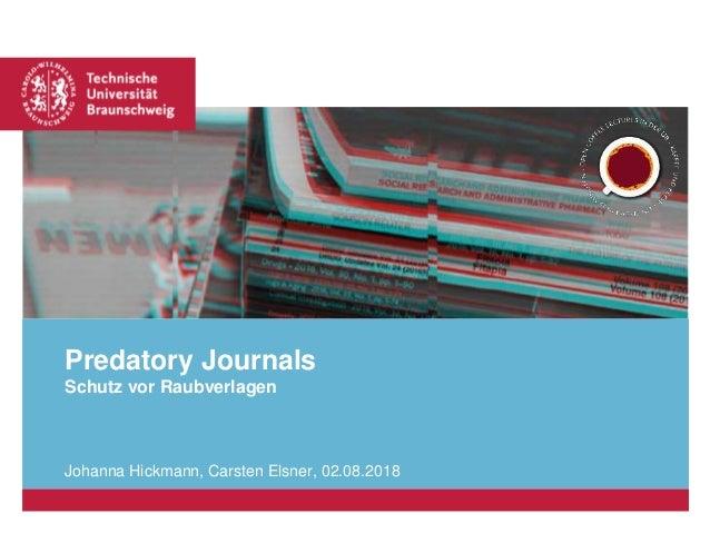 Predatory Journals Schutz vor Raubverlagen Johanna Hickmann, Carsten Elsner, 02.08.2018